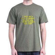 I could poop a better argument T-Shirt