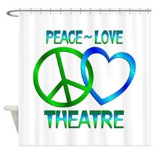 Peace Love Theatre Shower Curtain