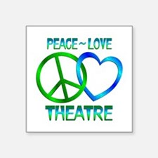 "Peace Love Theatre Square Sticker 3"" x 3"""