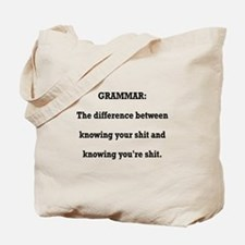 Grammar You're Shit and Your Shit Tote Bag