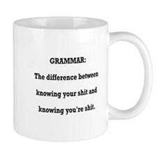 Grammar You're Shit and Your Shit Small Mugs