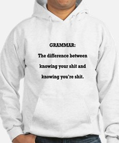Grammar You're Shit and Your Shit Hoodie