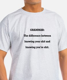 Grammar You're Shit and Your Shit T-Shirt
