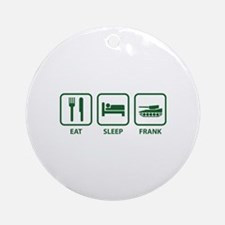 Eat Sleep Frank Ornament (Round)