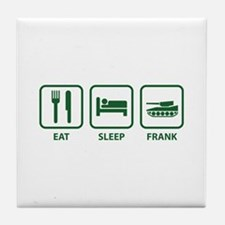 Eat Sleep Frank Tile Coaster