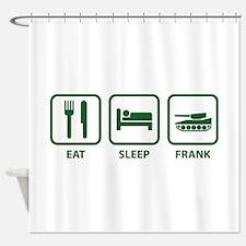 Eat Sleep Frank Shower Curtain