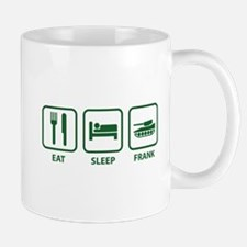 Eat Sleep Frank Mug
