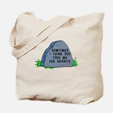You take me for granite Tote Bag