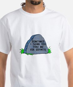 You take me for granite Shirt