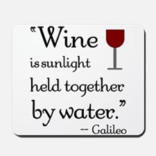 Wine is sunlight held together by water Mousepad