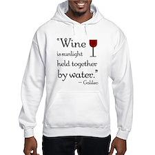 Wine is sunlight held together by water Hoodie