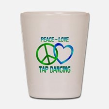 Peace Love Tap Dancing Shot Glass