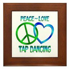 Peace Love Tap Dancing Framed Tile
