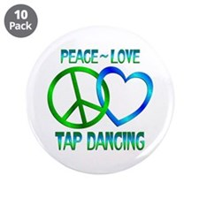 """Peace Love Tap Dancing 3.5"""" Button (10 pack)"""