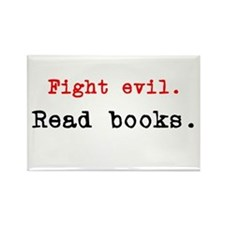 Fight evil. Read Books. Rectangle Magnet