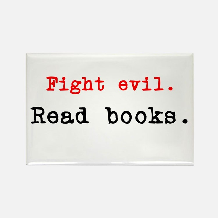Fight evil. Read Books. Rectangle Magnet