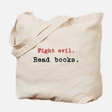 Fight evil. Read Books. Tote Bag