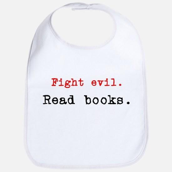Fight evil. Read Books. Bib