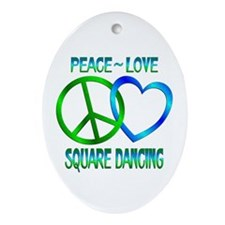 Peace Love Square Dancing Ornament (Oval)