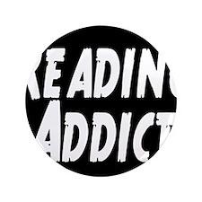 "Reading addict 3.5"" Button"