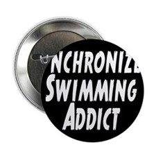 "Synchronized Swimming Addict 2.25"" Button"
