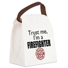 Trust Me Im a Firefighter Canvas Lunch Bag