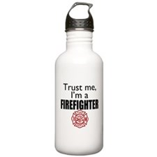 Trust Me Im a Firefighter Water Bottle