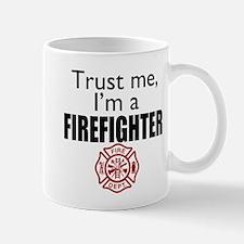 Trust Me Im a Firefighter Mug