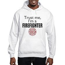 Trust Me Im a Firefighter Hoodie