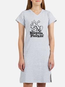 Keep On Pluckin Women's Nightshirt