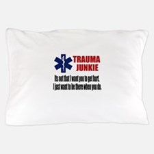Trauma Junkie Pillow Case