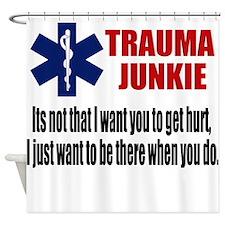 Trauma Junkie Shower Curtain