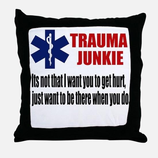 Trauma Junkie Throw Pillow