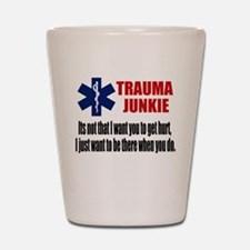Trauma Junkie Shot Glass
