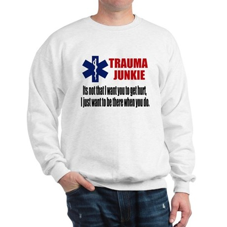 Trauma Junkie Sweatshirt