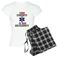 Your Stupidity is my Job Security Pajamas