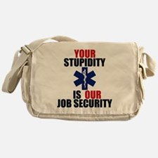 Your Stupidity is my Job Security Messenger Bag