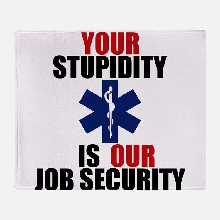 Your Stupidity is my Job Security Throw Blanket
