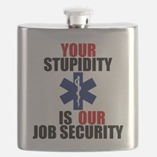 Your Stupidity is my Job Security Flask