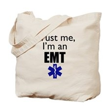 Trust me Im an EMT Tote Bag