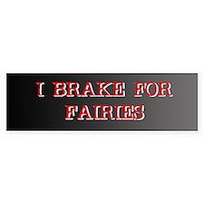I Break for Fairies Bumper Bumper Sticker
