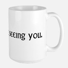 Be Seeing you. Large Mug