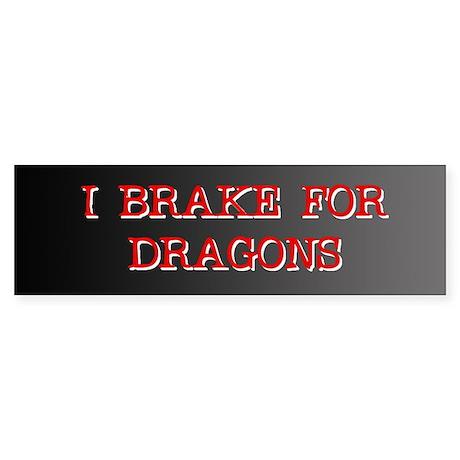 I Brake for Dragons Bumper Sticker