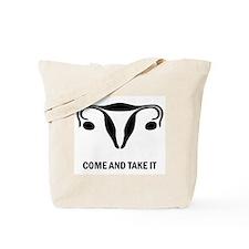 Uterus: Come and Take It Tote Bag
