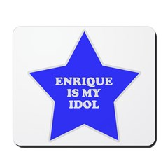 Enrique Is My Idol Mousepad