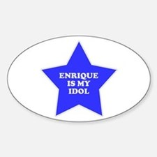 Enrique Is My Idol Oval Bumper Stickers