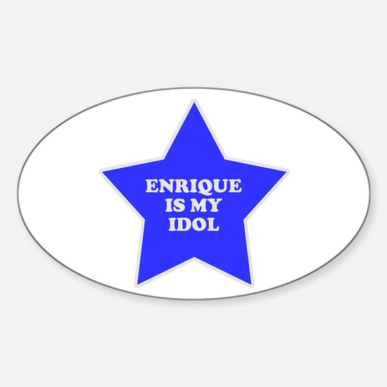 Enrique Is My Idol Oval Decal