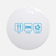 Eat Sleep Hawaii Ornament (Round)