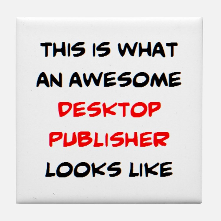 awesome desktop publisher Tile Coaster