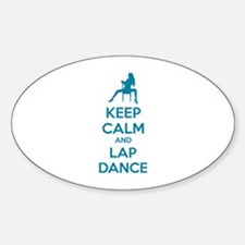 Keep calm and lap dance Sticker (Oval)